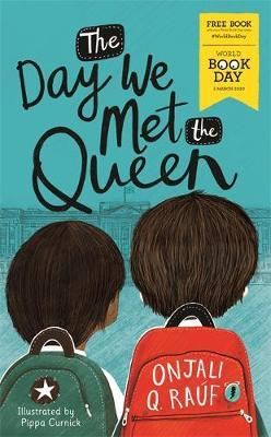 The Day We Met The Queen: World Book Day 2020 by Onjali Q. Rauf