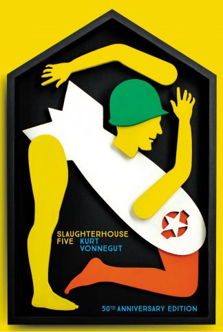 Slaughterhouse Five: 50th Anniversary Edition by Kurt Vonnegut