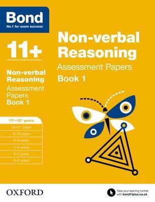 Bond 11+: Non-verbal Reasoning Assessment Papers 11-12+ Book 1 by Alison Primrose