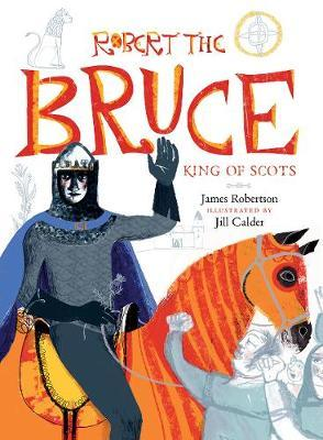 Robert the Bruce: King of Scots by James Robertson