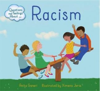 Questions and Feelings About: Racism by Anita Ganeri