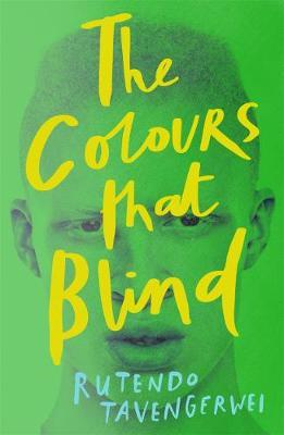 The Colours That Blind by Rutendo Tavengerwei