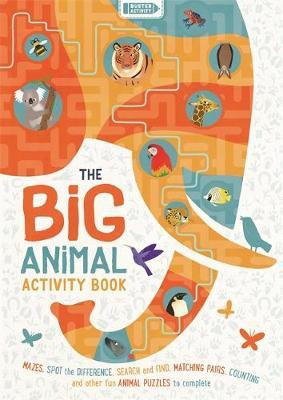 The Big Animal Activity Book: Mazes, Spot the Difference, Search and Find, Match by Jean Claude