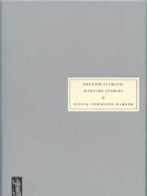 English Climate: Wartime Stories by Warner, Sylvia Townsend