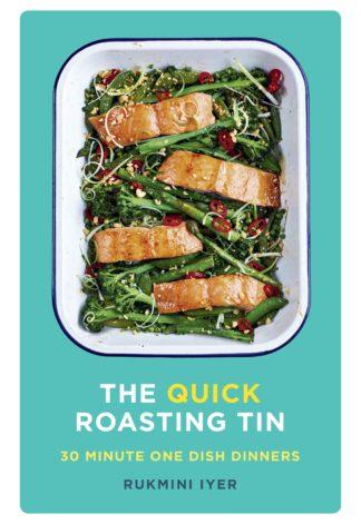 The Quick Roasting Tin by Rukmini Iyer