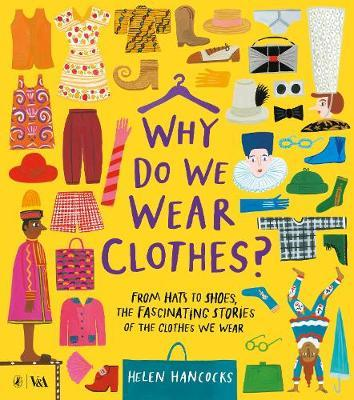 Why Do We Wear Clothes? by Helen Hancocks
