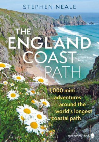 The England Coast Path: 1,000 Mini Adventures by Stephen Neale