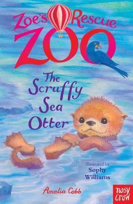 Zoe's Rescue Zoo The Scruffy Sea Otter by Amelia Cobb