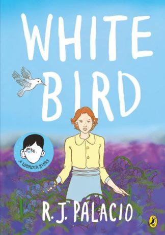 White Bird: A Graphic Novel by R J Palacio
