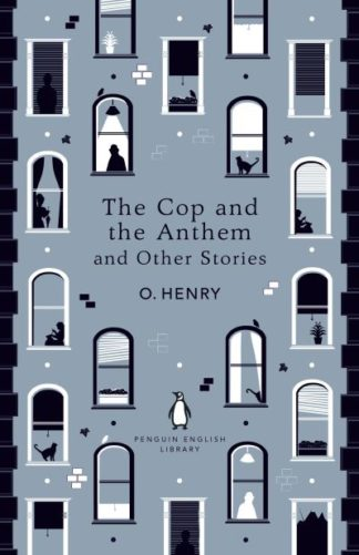The Cop and the Anthem and Other Stories by O. Henry