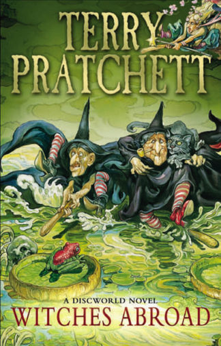 Witches Abroad: (Discworld Novel 12) by Terry Pratchett