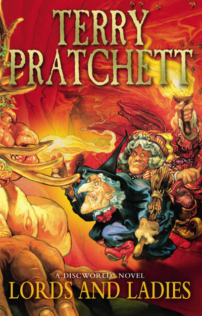 Lords And Ladies: (Discworld Novel 14) by Terry Pratchett