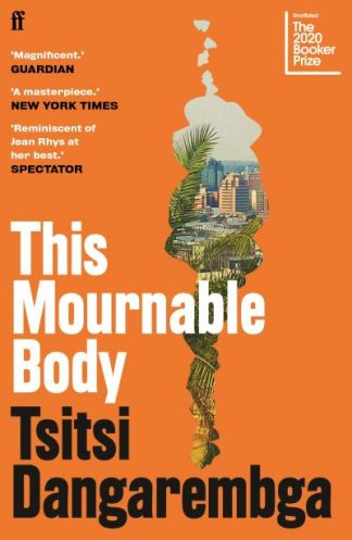 This Mournable Body: SHORTLISTED FOR THE BOOKER PRIZE 2020 by Tsitsi Dangarembga