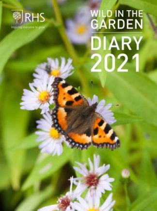 Royal Horticultural Society Wild in the Garden Diary 2021 by Horticultural S Royal