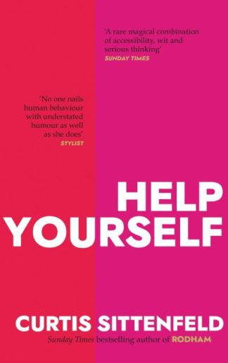 Help Yourself: Three scalding stories from the bestselling author of AMERICAN WI by Curtis Sittenfeld