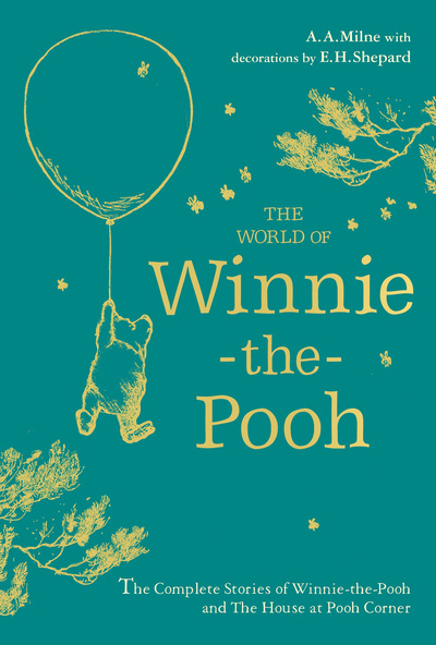Winnie-the-Pooh: The World of Winnie-the-Pooh by A. A. Milne