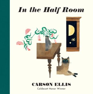 In the Half Room by Carson Ellis