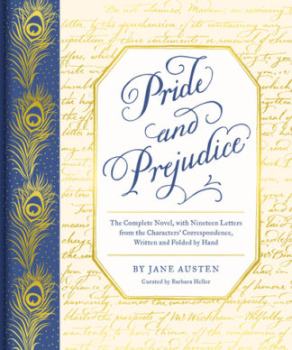 Pride and Prejudice: The Complete Novel, with Nineteen Letters from the Characte by Jane Austen