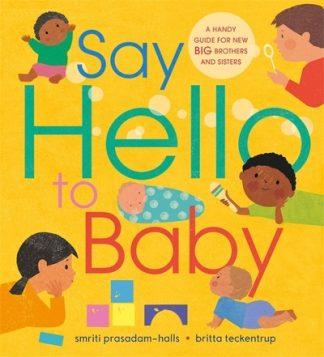 Say Hello to Baby by Smriti Prasadam-Halls