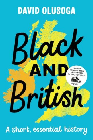 Black and British: A short  essential history by David Olusoga