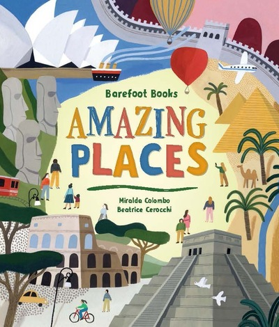 Barefoot Books Amazing Places by Miralda Colombo