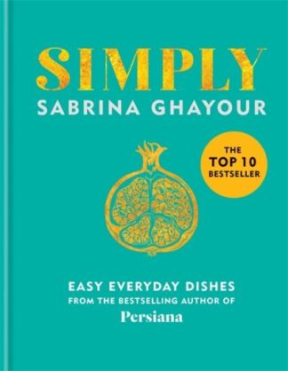 Simply: Easy everyday dishes by Sabrina Ghayour