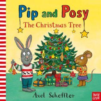 Pip and Posy: The Christmas Tree by Camilla Reid