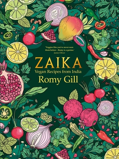 Zaika: Vegan recipes from India by Romy Gill