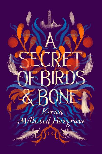 A Secret of Birds & Bone by Hargrave, Kiran Millwood