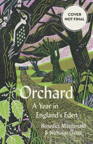 Orchard: A Year in England's Eden by Benedict Macdonald