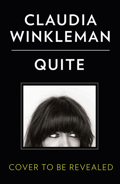 Quite by Claudia Winkleman