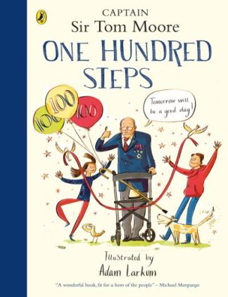 One Hundred Steps: The Story of Captain Sir Tom Moore by Captain Tom Moore