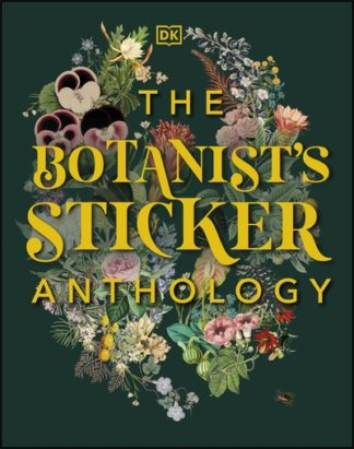 The Botanist's Sticker Anthology by  DK