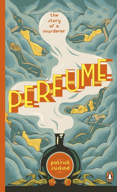 Perfume: The Story of a Murderer by Patrick Suskind