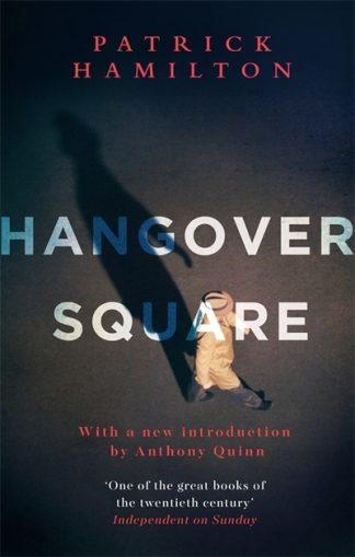 Hangover Square by Patrick Hamilton