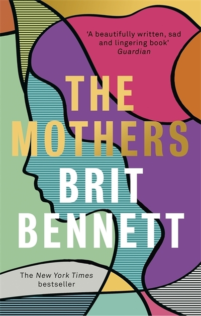 The Mothers: the New York Times bestseller by Brit Bennett