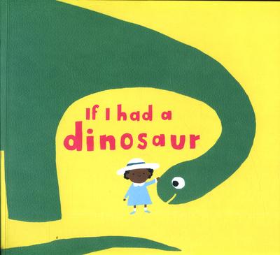 If I had a dinosaur by Gabby Dawnay