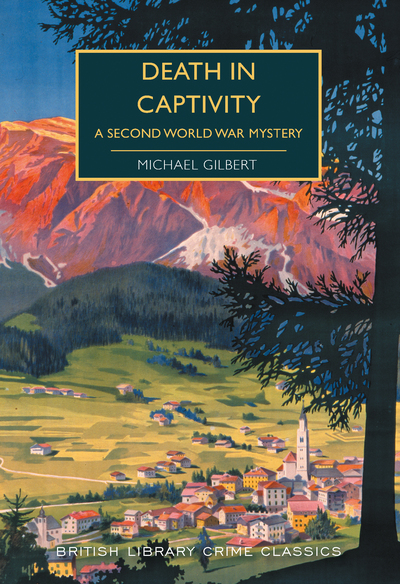 Death in Captivity: A Second World War Mystery by Michael Gilbert