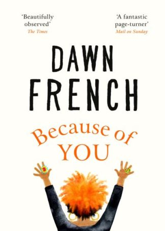 Because of You by Dawn French