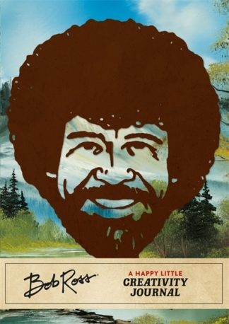 Bob Ross: A Happy Little Creativity Journal by Robb Pearlman