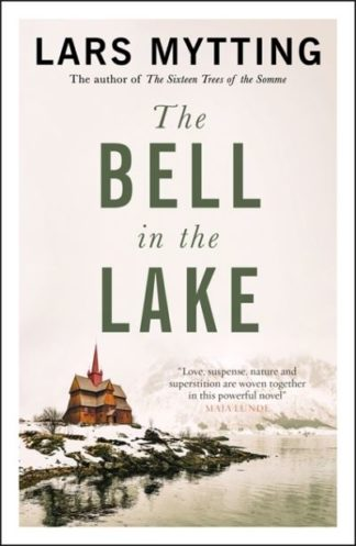 The Bell in the Lake: The Sister Bells Trilogy Vol. 1 by Lars Mytting