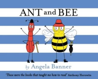 Ant and Bee (Ant and Bee) by Angela Banner