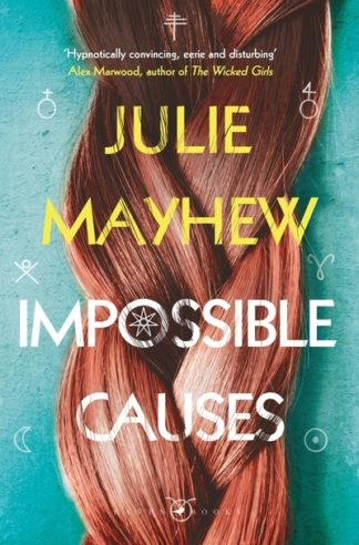 Impossible Causes by Julie Mayhew