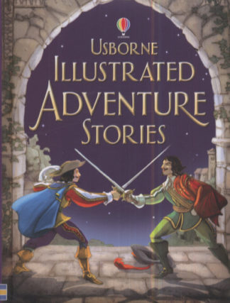 Usborne Illustrated Adventure Stories by