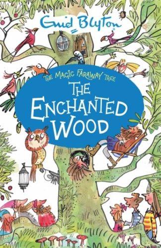 The Magic Faraway Tree: The Enchanted Wood by Enid Blyton