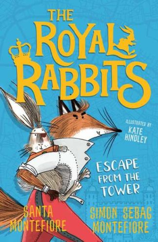 The Royal Rabbits: Escape From the Tower by Santa Montefiore
