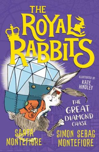The Royal Rabbits: The Great Diamond Chase by Santa Montefiore
