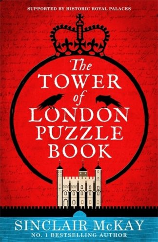 The Tower of London Puzzle Book by Sinclair McKay