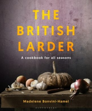 The British larder by Madalene Bonvini-Hamel