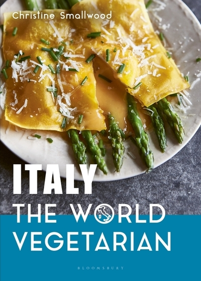 Italy: The World Vegetarian by Christine Smallwood